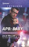APB: Baby (The Precinct: Bachelors in Blue) - Julie Miller