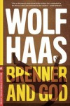 Brenner and God - Wolf Haas, Annie Janusch