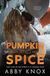 Pumpkin and  spice   - abby  knox