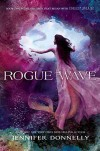 Waterfire Saga, Book Two Rogue Wave - Jennifer Donnelly