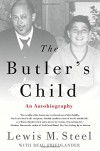 The Butler's Child: An Autobiography - Beau Friedlander, Lewis M. Steel