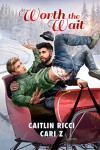 Worth the Wait (2015 Advent Calendar - Sleigh Ride) - Caitlin Ricci, Cari Z.