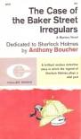 The Case of the Baker Street Irregulars - Anthony Boucher