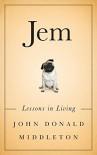 Jem: Lessons in Living - John Donald Middleton