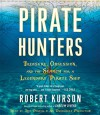Pirate Hunters: Treasure, Obsession, and the Search for a Legendary Pirate Ship - Robert Kurson, Ray Porter