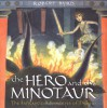 The Hero and the Minotaur: The Fantastic Adventures of Theseus - Robert Byrd