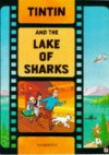 Tintin and the Lake of Sharks (The Adventures of Tintin) - Hergé