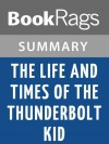 The Life and Times of the Thunderbolt Kid by Bill Bryson | Summary & Study Guide - BookRags