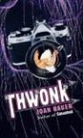 Thwonk - Joan Bauer