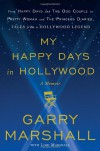 My Happy Days in Hollywood: A Memoir - Garry Marshall