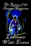 The Reign of the Brown Magician - Lawrence Watt-Evans