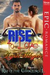 Rise to Love (Rise of the Changelings, Book 1) - Lynn Hagen