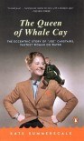 The Queen of Whale Cay: The Eccentric Story of 'Joe' Carstairs, Fastest Woman on Water - Kate Summerscale, Joe Carstairs