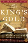 The King's Gold: An Old World Novel of Adventure - Yxta Maya Murray
