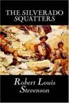 The Silverado Squatters - Robert Louis Stevenson