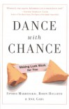 Dance with Chance: Making Luck Work for You - Spyros G. Makridakis, Robin Hogarth, Anil Gaba