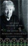 So I Have Thought of You: The Letters of Penelope Fitzgerald - Penelope Fitzgerald