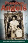 Freedom of Angels: Surviving Goldenbridge Orphanage - Bernadette Fahy