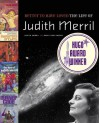 Better to Have Loved: The Life of Judith Merril - Judith Merril;Emily Pohl-Weary