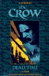 The Crow: Dead Time - James O'Barr, John Wagner, Alex Maleev