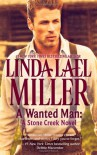 A Wanted Man: A Stone Creek Novel - Linda Lael Miller