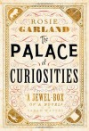 The Palace of Curiosities - Rosie Garland