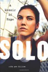 Solo: A Memoir of Hope - Hope Solo