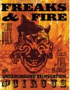 Freaks and Fire: The Underground Reinvention of Circus - J. Dee Hill, Dee J. Hill, Phil Hollenbeck