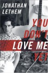 You Don't Love Me Yet - Jonathan Lethem