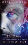 Enigma/Blood and Dirt - Lloyd A Meeker