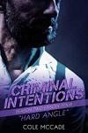Hard Angle (Criminal Intentions: Season Two #4) - Cole McCade