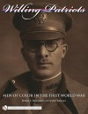 Willing Patriots: Men of Color in the First World War - Robert J. Dalessandro, Gerald Torrence