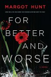 For Better and Worse - Margot Hunt
