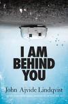 I Am Behind You - John Ajvide Lindqvist, Marlaine Delargy