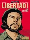 ¡Libertad! Che Guevara - Maryse et Jean-Francois Charles, Olivier Wozniak, Carlos Lopez Ortiz