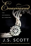 Enamored (Accidental Billionaires Book 3) - J.S. Scott