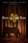 Raene and the Three Bears (The Alder Tales Book 2) - RS McCoy