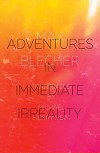 Adventures In Immediate Irreality - Max Blecher, Michael Henry Heim