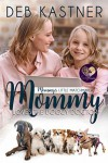 Mommy Loves the Doggy Doctor (Mommy's Little Matchmakers #6) - Deb Kastner