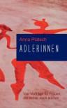 Adlerinnen - Anna Platsch