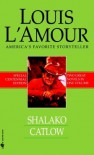 Shalako/Catlow - Louis L'Amour