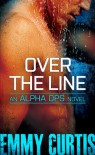 Over the Line (Alpha Ops Series Book 2) - Emmy Curtis