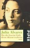 Wie die Garcia Girls ihren Akzent verloren - Julia Alvarez