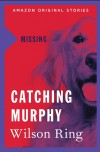 Catching Murphy - Wilson Ring