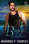 Bryce: The Project - Miranda P. Charles