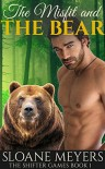 The Misfit and the Bear - Sloane Meyers