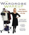 The Wardrobe Wakeup: Your Guide to Looking Fabulous at Any Age - Lois Joy Johnson, Cheryl Tiegs