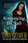 Romancing the Null (The Outlier Prophecies ) (Volume 1) - Tina Gower