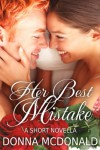 Her Best Mistake: A Short Novella - Donna McDonald