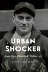 Urban Shocker: Silent Hero of Baseball's Golden Age - Steve Steinberg